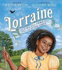 Lorraine: The Girl Who Sang the Storm Away by Ketch Secor