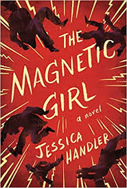 Magnetic Girl: A Novel by Jessica Handler