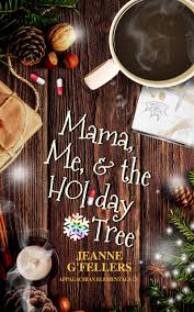 Mama, Me, & the Holiday Tree by Jeanne G'Fellers