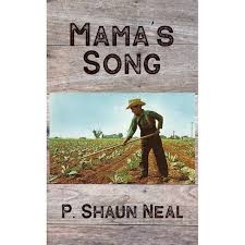 Mama's Song by P. Shaun Neal