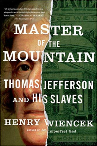 Master of the Mountain: Thomas Jefferson and His Slaves by Henry Wiencek