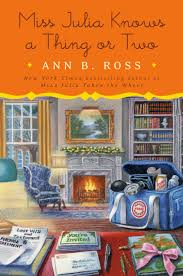 Miss Julia Knows a Thing or Two by Ann B. Ross