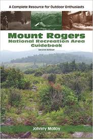 Mount Rogers National Recreation Area Guidebook: A Complete Resource for Outdoor Enthusiasts, Third Edition by Johnny Molloy