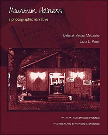 Mountain Holiness: A Photographic Narrative by Deborah Vansau McCauley and Laura E. Porter