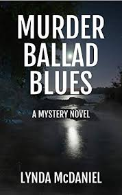 Murder Ballad Blues: A Mystery Novel by Lynda McDaniel