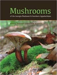 Mushrooms of the Georgia Piedmont & Southern Appalachians by Mary L. Woehrel & William H. Light