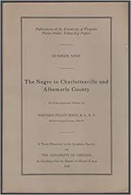 The Negro in Charlottesville and Albemarle County: An Exploratory Study by Marjorie Felice Irwin