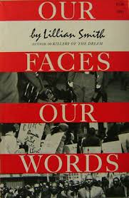 Our Faces Our Words by Lillian Smith