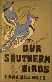 Our Southern Birds by Emma Bell Miles