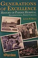 Generations of Excellence: History of Pardee Hospital, Hendersonville, North Carolina, by Louise H. Bailey