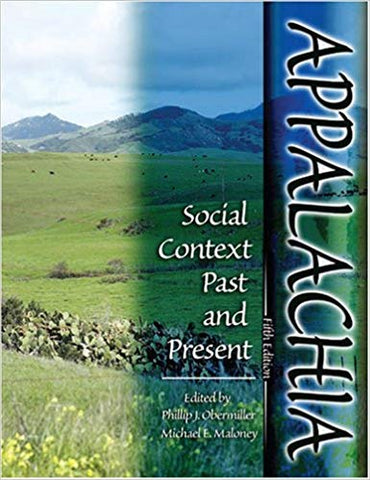 Appalachia: Social Context, Past and Present edited by Phillip J. Obermiller and Michael E. Maloney.