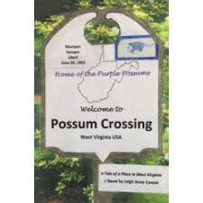 Welcome to Possum Crossing: A Tale of Place in West Virginia by Leigh Anne Cooper