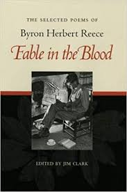 Fable in the Blood: The Selected Poems of Byron Herbert Reece