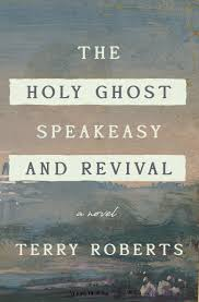 The Holy Ghost Speakeasy and Revival by Terry Roberts