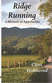 Ridge Running: A Memoir of Appalachia by Chris Wohlwend
