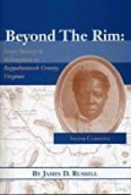Beyond the Rim: From Slavery to Redemption in Rappahannock County, Virginia by James D. Russell
