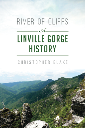 River of Cliffs: A Linville Gorge History by Christopher Blake, ed.