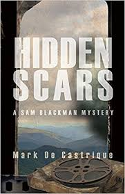 Hidden Scars: A Sam Blackman Mystery by Mark de Castrique