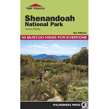 Top Trails: Shenandoah National Park: 50 Must-Do Hikes for Everyone, Second Edition by Johnny Molloy