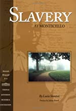 Slavery at Monticello by Lucia Stanton