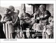 Speed Bumps on a Dirt Road: When Old Time Music Met Bluegrass by John Cohen