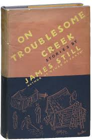 On Troublesome Creek: Stories by James Still