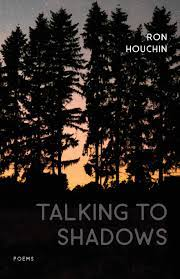 Talking to Shadows by Ron Houchin