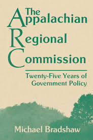 The Appalachian Regional Commission: Twenty-Five Years of Government Policy by Michael Bradshaw