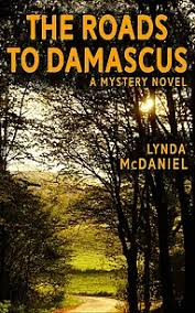 The Roads to Damascus: A Mystery Novel by Lynda McDaniel