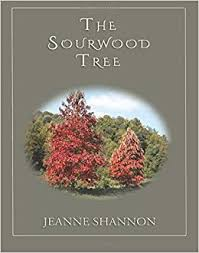 The Sourwood Tree by Jeanne Shannon