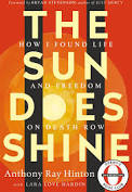 The Sun Does Shine: How I Found Life and Freedom on Death Row by Anthony Ray Hinton with Lara Love Hardin
