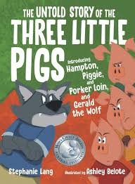 The Untold Story of the Three Little Pigs by Stephanie Lang