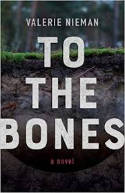 To the Bones: A Novel by Valerie Nieman