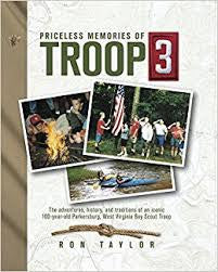Priceless Memories of Troop 3 by Ron Taylor