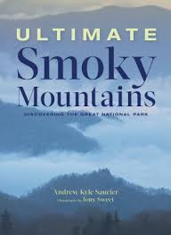 Ultimate Smoky Mountains: Discovering the National Park by Andrew Kyle Saucier