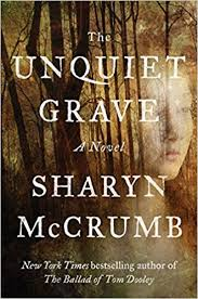 The Unquiet Grave by Sharyn McCrumb.