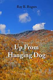 Up From Hanging Dog by Ray B. Rogers