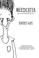 Weedeater: An Illustrated Novel by Robert Gipe