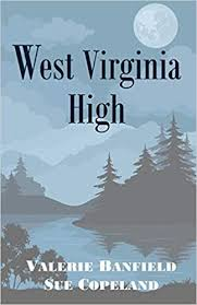 West Virginia High by Valerie Banfield and Sue Copeland