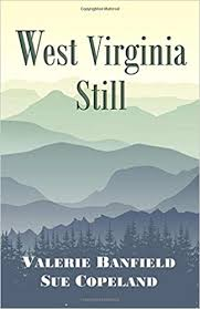West Virginia Still by Valerie Banfield and Sue Copeland
