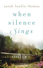 When Silence Sings by Sarah Loudin Thomas