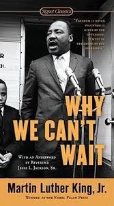 Why We Can't Wait by Rev. Dr. Martin Luther King, Jr.