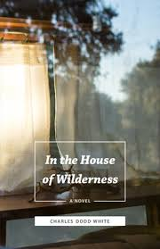 In the House of Wilderness by Charles Dodd White