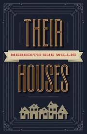 Their Houses by Meredith Sue Willis
