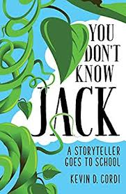 You Don't Know Jack: A Storyteller Goes to School by Kevin D. Cordi