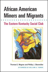 African American Miners and Migrants by Thomas E. Wagner and Phillip J. Obermiller