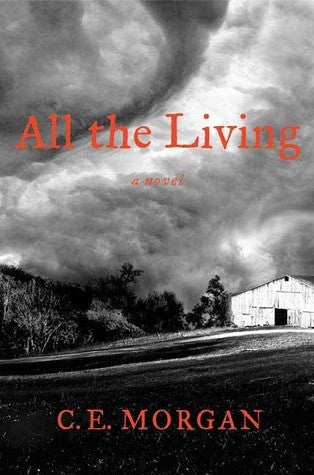 All the Living by C.E. Morgan