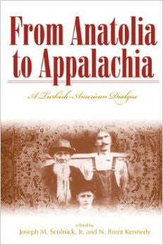 From Anatolia to Appalachia by Joseph M. Scolnick, Jr. (ed.)