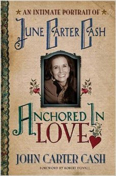 Anchored in Love by John Carter Cash