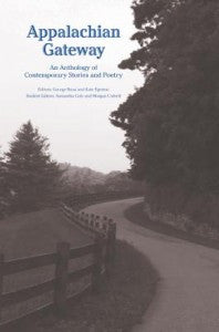 Appalachian Gateway: An Anthology of Contemporary Appalachian Stories and Poetry by George Brosi and Kate Egerton - SIGNED